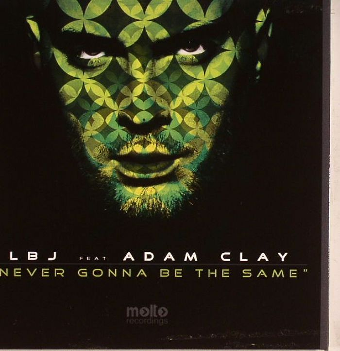 LBJ feat ADAM CLAY - Never Gonna Be The Same