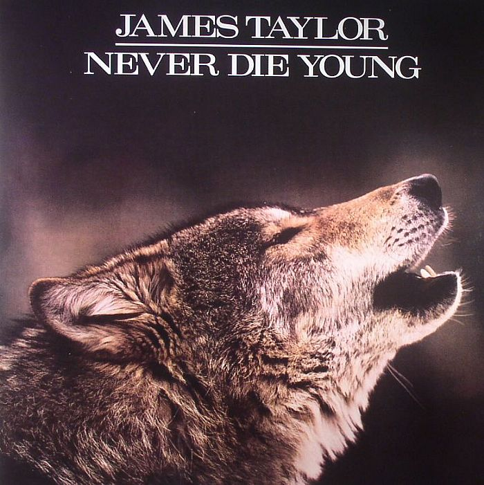 TAYLOR, James - Never Die Young