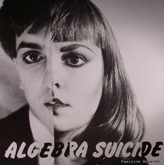 ALGEBRA SUICIDE - Feminine Squared