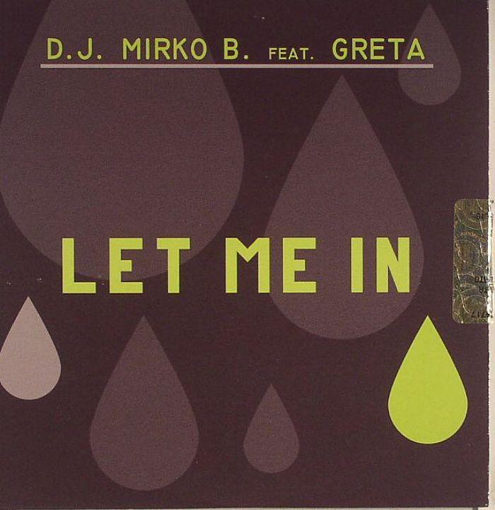DJ MIRKO B feat GRETA - Let Me In