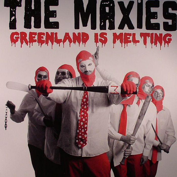 MAXIES, The - Greenland Is Melting
