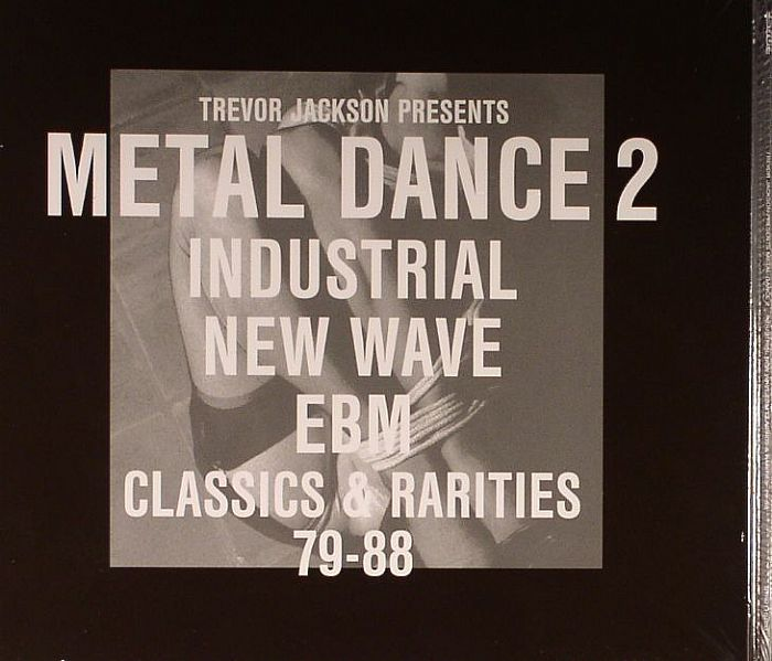 JACKSON, Trevor/VARIOUS - Metal Dance 2: Industrial New Wave EBM Classics & Rarities 79-88