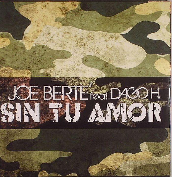 BERTE, Joe feat DAGO H - Sin Tu Amor (remixes)