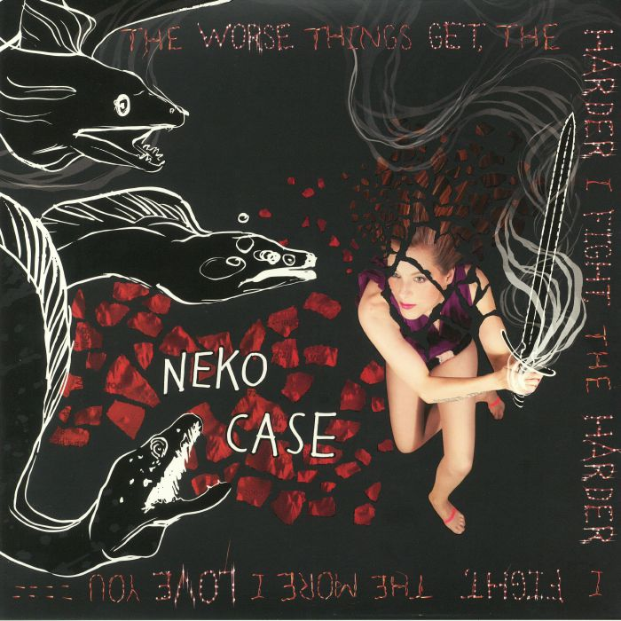 CASE, Neko - The Worse Things Get The Harder I Fight The Harder I Fight The More I Love You (Deluxe Edition)