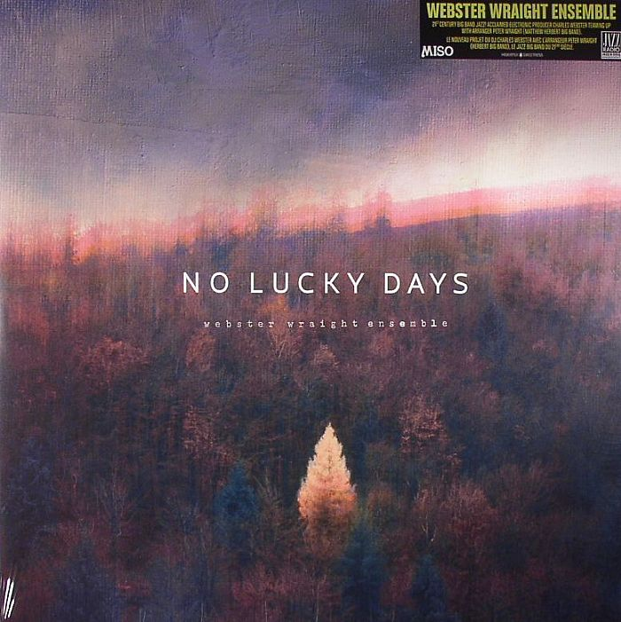 WEBSTER WRAIGHT ENSEMBLE - No Lucky Days