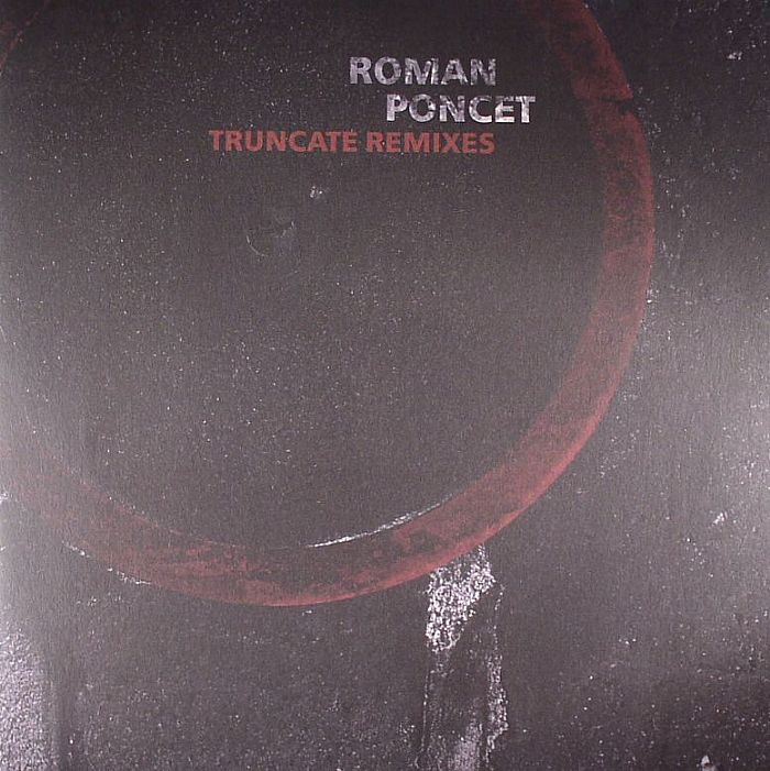 PONCET, Roman - Truncate Remixes