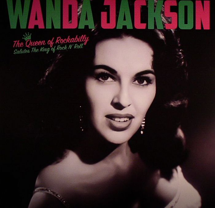 Wanda Jackson The Queen Of Rockabilly Salutes The King Of