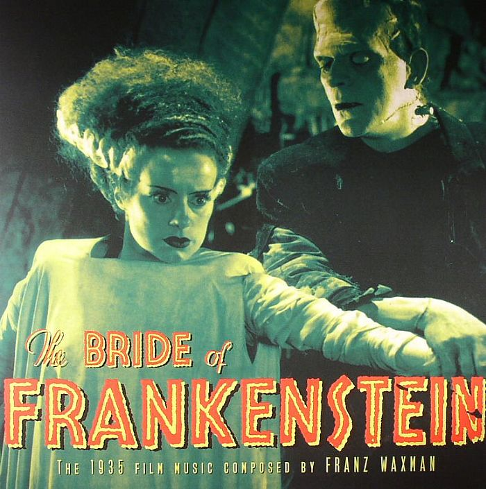 Franz Waxman The Bride Of Frankenstein The 1935 Film