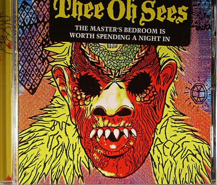 Thee Oh Sees The Master S Bedroom Is Worth Spending A