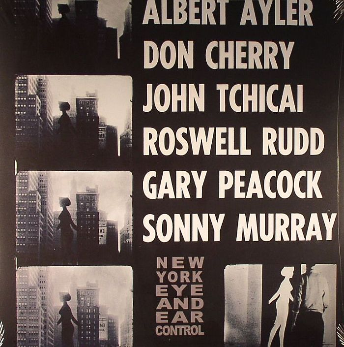 AYLER, Albert/DON CHERRY/JOHN TCHICAI/ROSWELL RUDD/GARY PEACOCK/SUNNY MURRAY - New York Eye & Ear Control