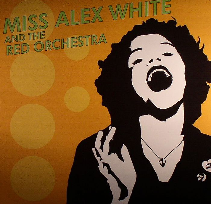 MISS ALEX WHITE & THE RED ORCHESTRA - Miss Alex White & The Red Orchestra