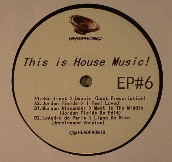 Ron trent jordan fields morgan alexander this is house for House music records