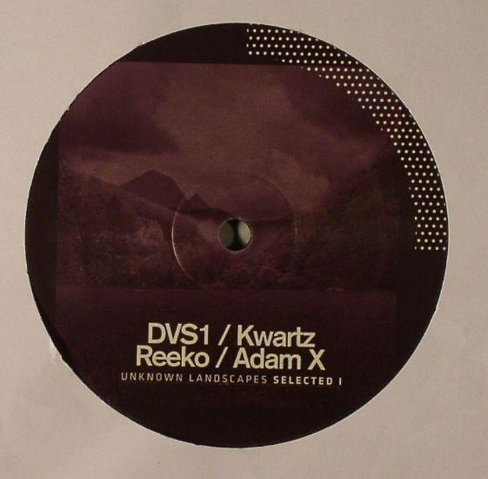 DVS1/KWARTZ/REEKO/ADAM X - Unknown Landscapes Selected I