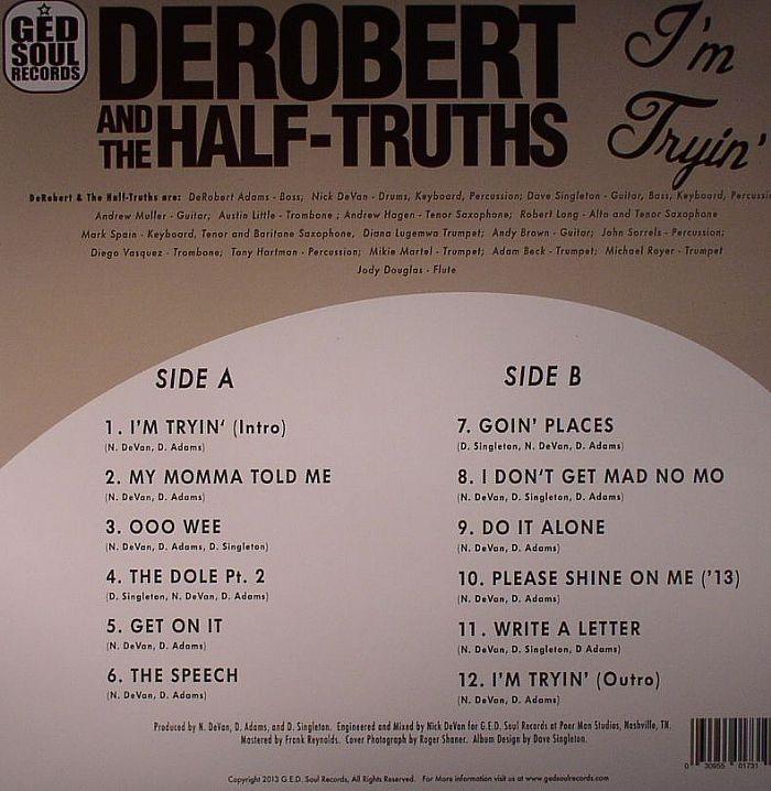 DEROBERT & THE HALF TRUTHS - I'm Tryin'