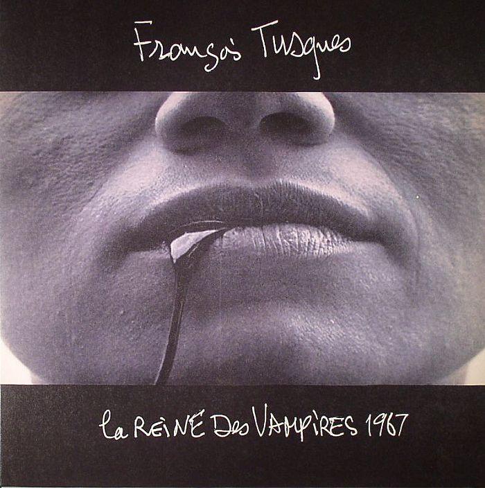 TUSQUES, Francois - La Reine Des Vampires 1967