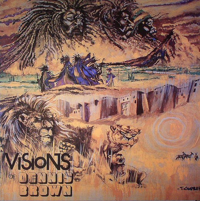 BROWN, Dennis - Visions Of Dennis Brown