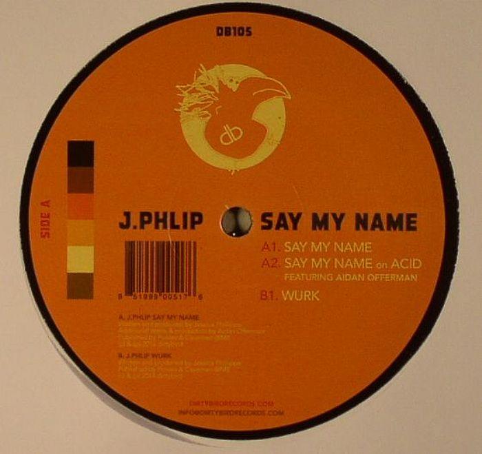 PHLIP, J - Say My Name
