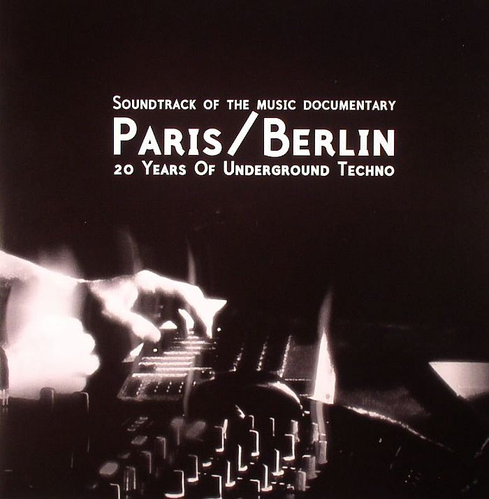 VARIOUS - Paris/Berlin: 20 Years Of Underground Techno