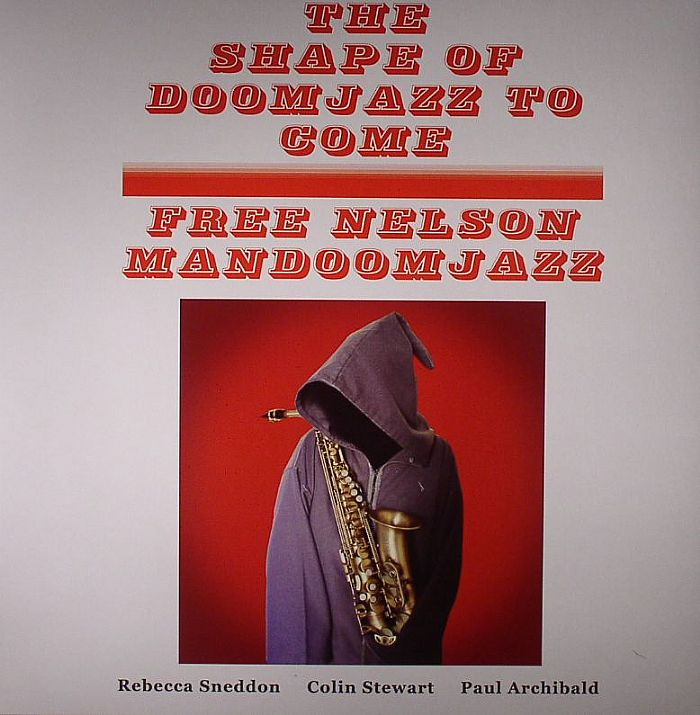 FREE NELSON MANDOOMJAZZ - The Shape Of Doomjazz To Come/Saxophone Giganticus