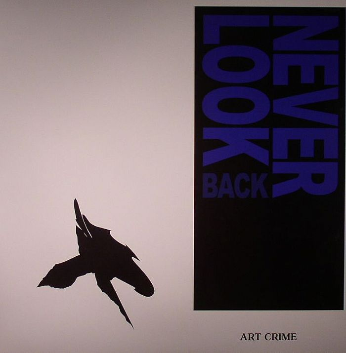 Art Crime - Never Look Back (WT Records)