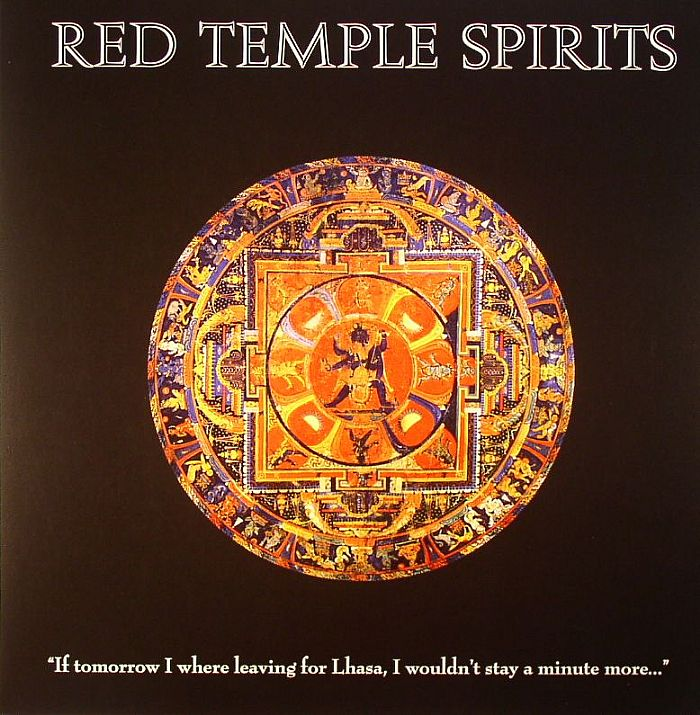 RED TEMPLE SPIRITS - If Tomorrow I Were Leaving For Lhasa I Wouldn't Stay A Minute More