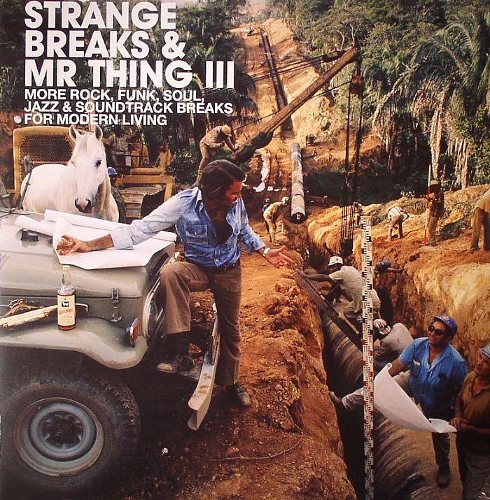 MR THING/VARIOUS - Strange Breaks & Mr Thing III: More Rock Funk Soul Jazz & Soundtrack Breaks For Modern Living