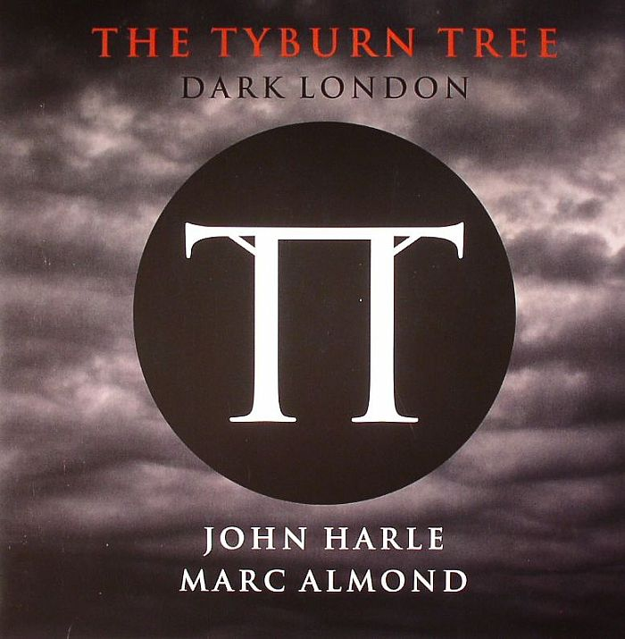 HARLE, John/MARC ALMOND - The Tyburn Tree: Dark London