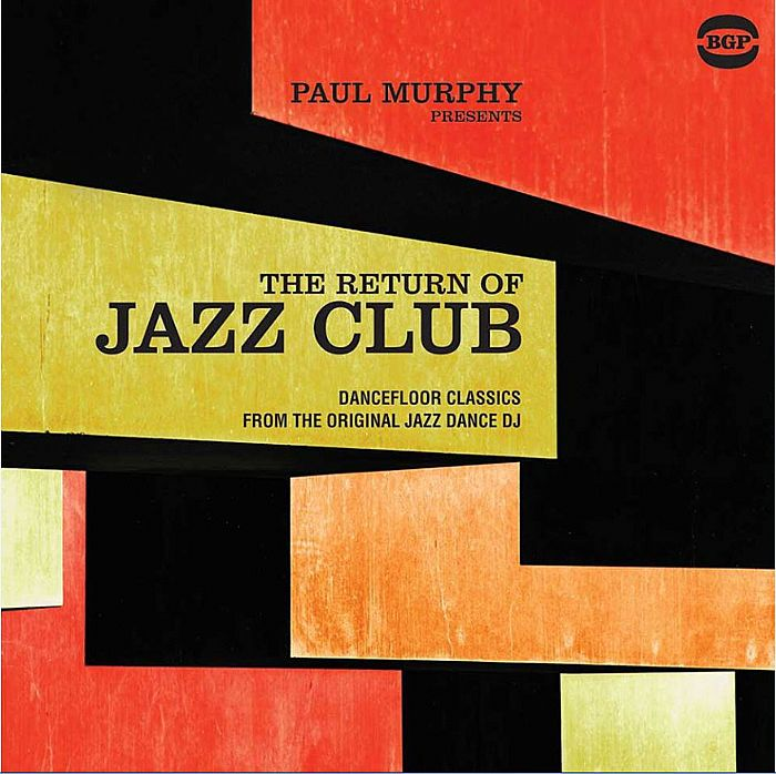 MURPHY, Paul/VARIOUS - Paul Murphy Presents The Return Of Jazz Club: Dancefloor Classics From The Original Jazz Dance DJ