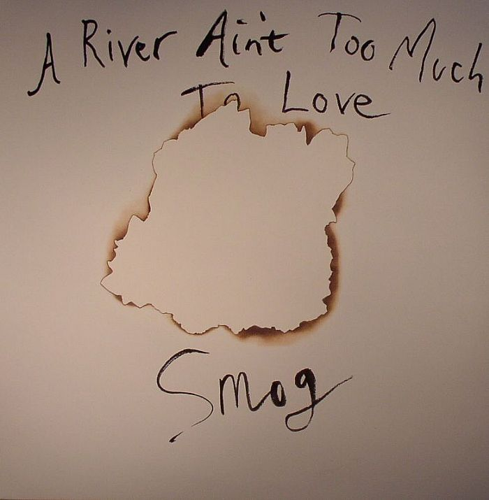 SMOG - A River Ain't Too Much To Love