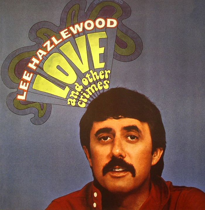 Lee Hazlewood Love Amp Other Crimes Vinyl At Juno Records