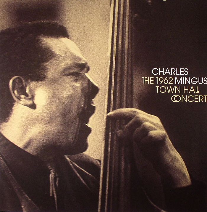 MINGUS, Charles - The 1962 Town Hall Concert (stereo) (remastered)