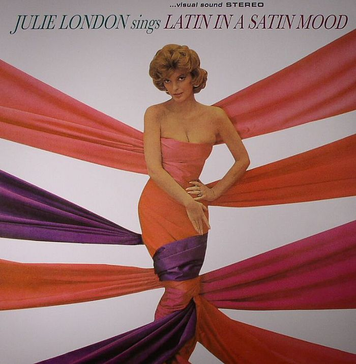 LONDON, Julie - Sings Latin In A Satin Mood (stereo) (remastered)