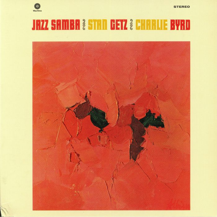GETZ, Stan/CHARLIE BYRD - Jazz Samba (remastered)