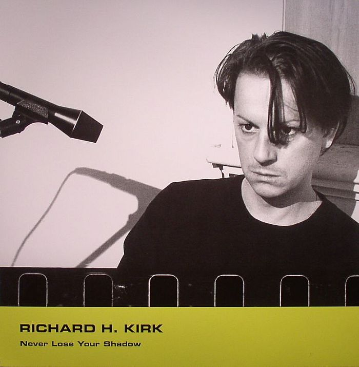 KIRK, Richard H - Never Lose Your Shadow