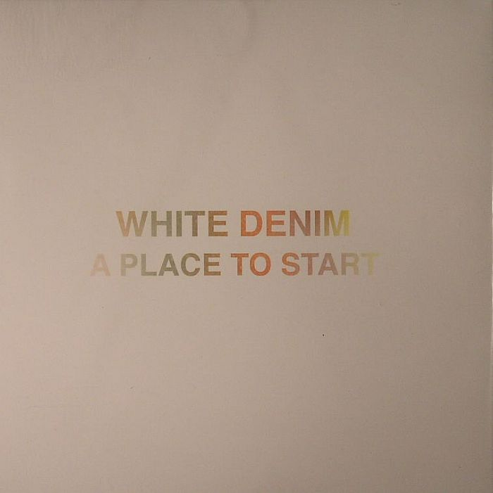 WHITE DENIM - A Place To Start (Record Store Day 2014)