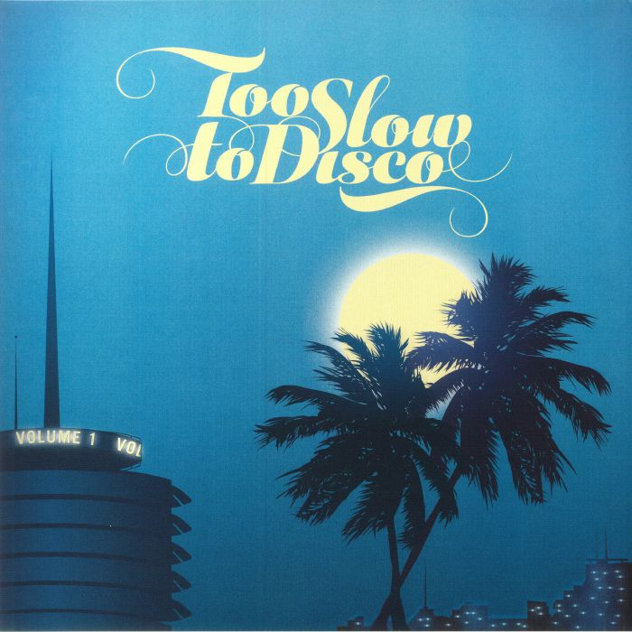 VARIOUS - Too Slow To Disco Vol 1 (Record Store Day 2014)