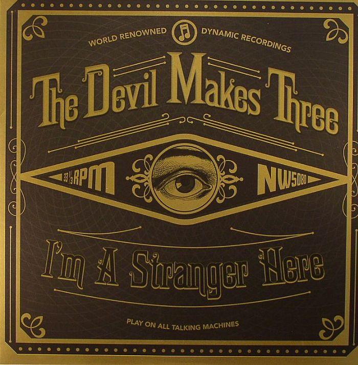 DEVIL MAKES THREE, The - I'm A Stranger Here