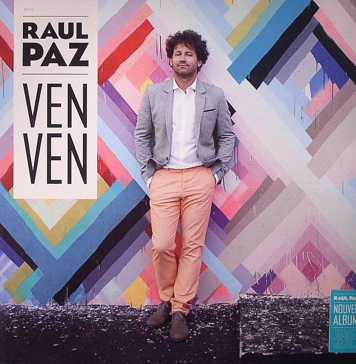 PAZ, Raul - Ven Ven
