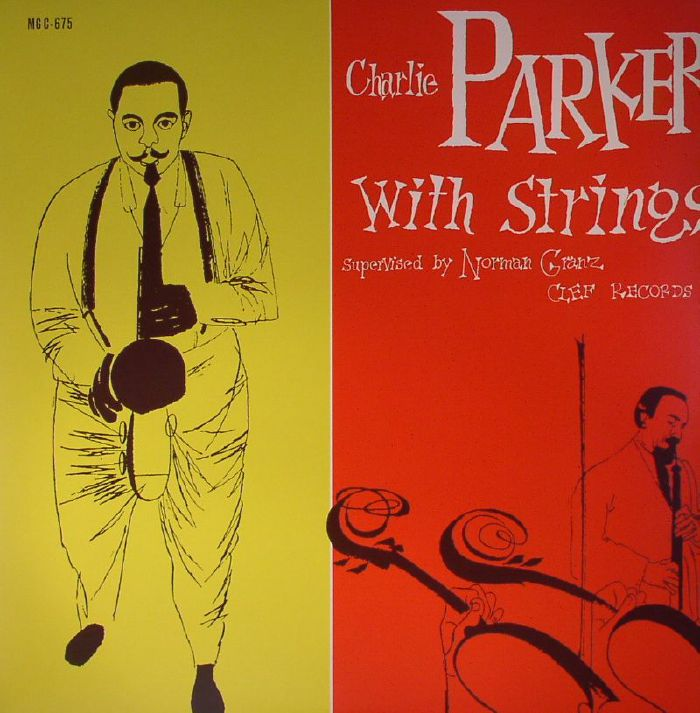 PARKER, Charlie - Charlie Parker With Strings
