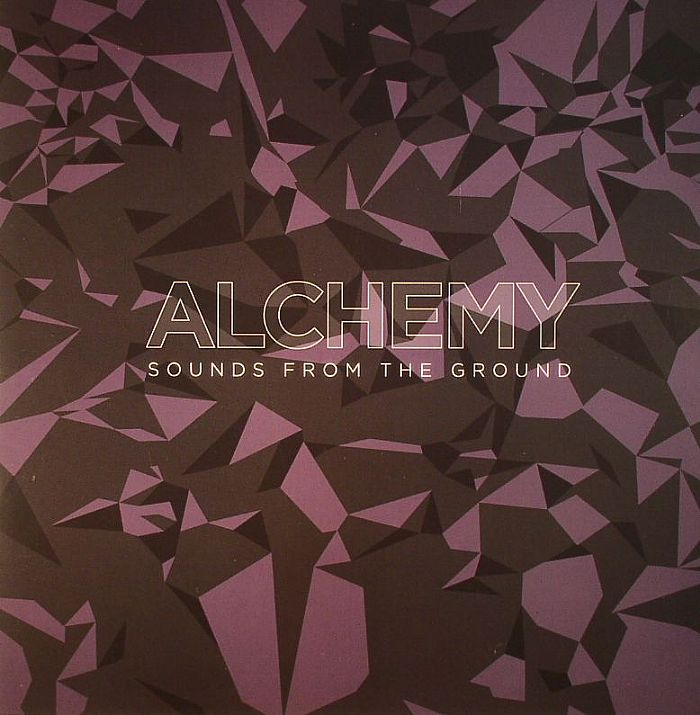 SOUNDS FROM THE GROUND - Alchemy