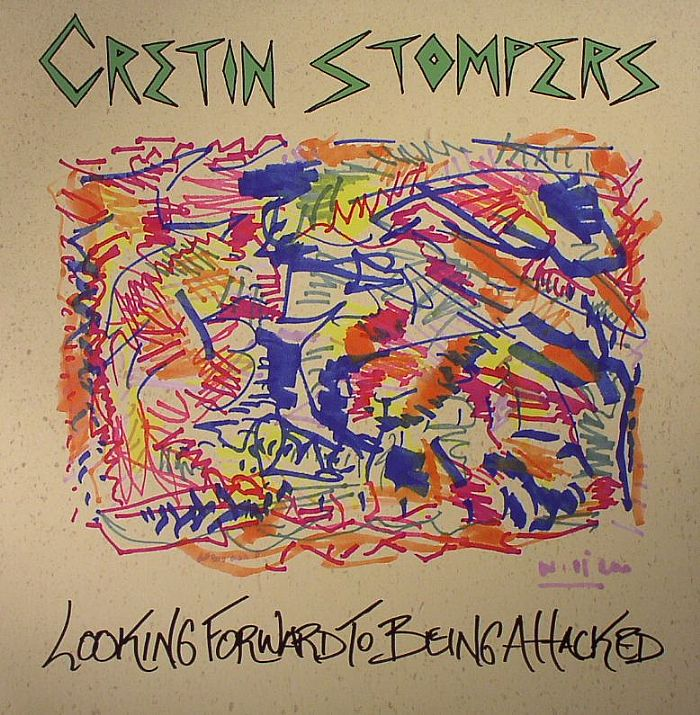 CRETIN STOMPERS - Looking Forward To Being Attacked