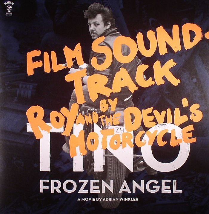 ROY & THE DEVIL'S MOTORCYCLE - Tino: Frozen Angel (Soundtrack)