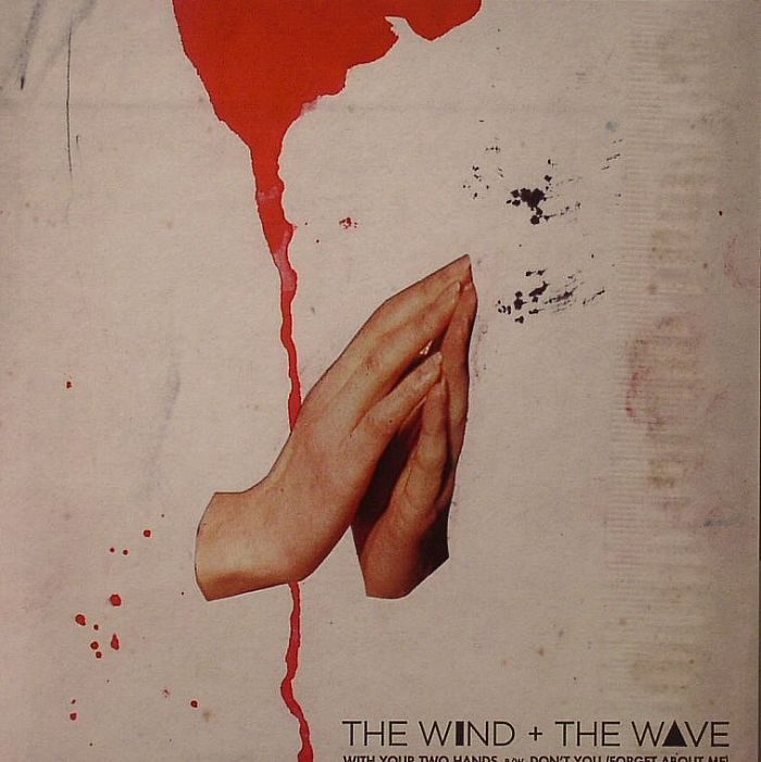 WIND & THE WAVE, The - With Your Two Hands