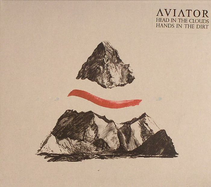 AVIATOR - Head In The Clouds, Hands In The Dirt