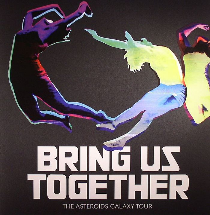 ASTEROIDS GALAXY TOUR, The - Bring Us Together