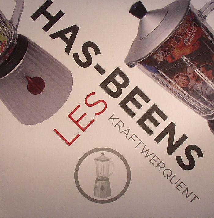 LES HAS-BEENS - Kraftwerquent