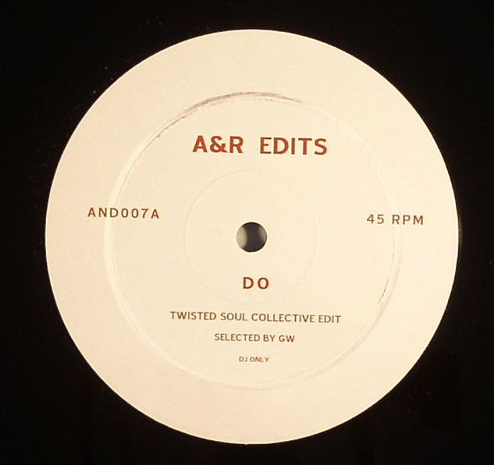 TWISTED SOUL COLLECTIVE - A&R Edits Vol 7: Do