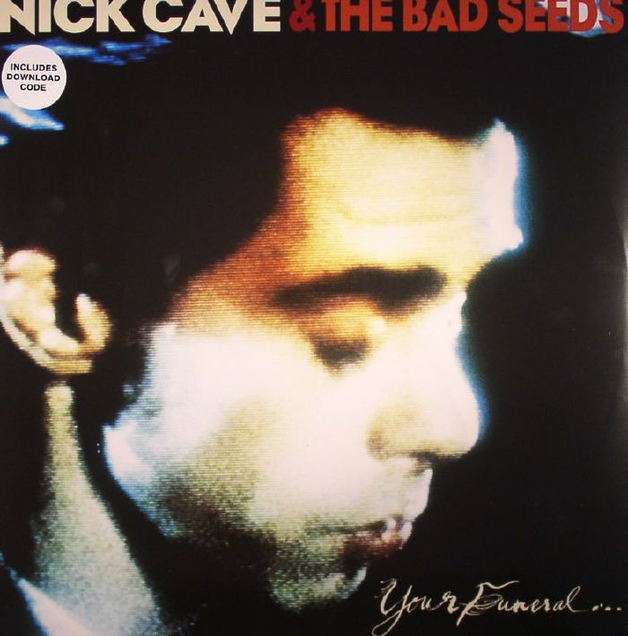CAVE, Nick & THE BAD SEEDS - Your Funeral My Trial