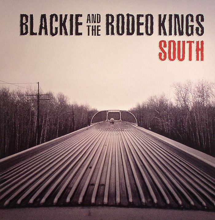 BLACKIE & THE RODEO KINGS - South