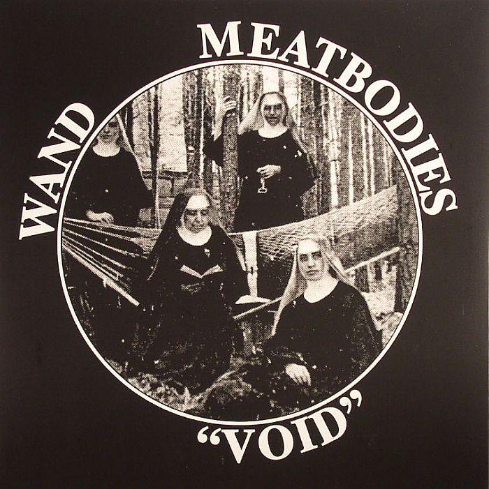 MEATBODIES/WAND - Void